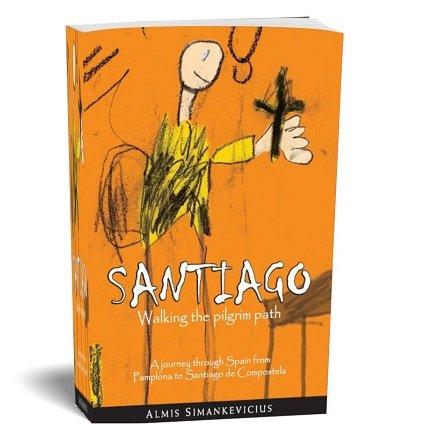 Santiago - The Pilgrimage to Santiago de Compostela